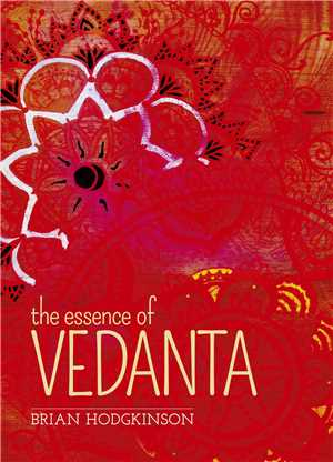 Download The Essence of Vedanta: The Ancient Wisdom of Indian Philosophy 2006 ePub