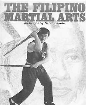 Download The Filipino Martial Arts as Taught by Dan Inosanto