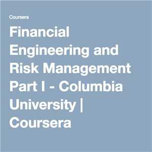 Download FINANCIAL ENGINEERING AND RISK MANAGEMENT PART I COURSERA