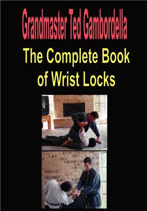 Download The Complete Book Of Wrist Locks All You Need To Know To Control Anyone With Wrist Lock
