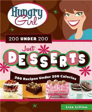 Download Hungry Girl 200 Under 200 Just Desserts 200 Recipes Under 200 Calories Ebook