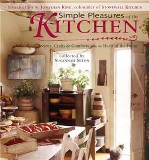 Download Simple Pleasures of the Kitchen - Recipes, Crafts and Comforts from the Heart PDF