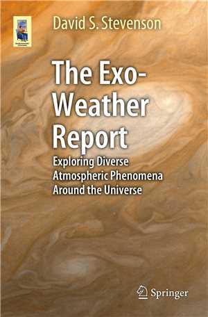 Download The Exo-Weather Report - Exploring Diverse Atmospheric Phenomena Around the Universe - 1st Edition - 2016 Edition 2016 Pdf