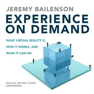 Download Experience on Demand - Jeremy Bailenson - 2018 Audiobook WWRG Technology