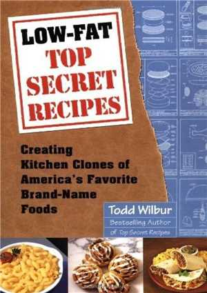 Download Low-Fat Top Secret Recipes Creating Kitchen Clones of Americas Favorite Brand-Name Foods