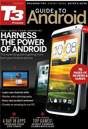 Download T3 Presents - The Android Guide - Get More From Android Vol.4, 2012