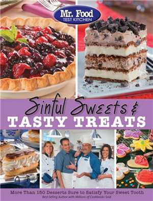 Download Sinful Sweets & Tasty Treats More Than 150 Desserts Sure to Satisfy Your Sweet Tooth
