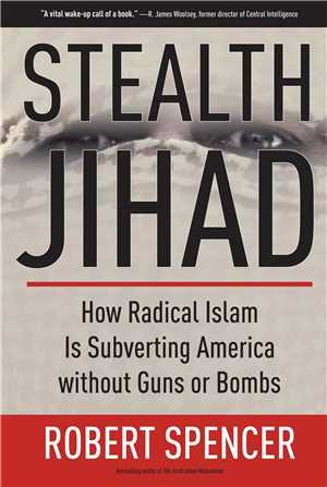 Download Stealth Jihad: How Radical Islam Is Subverting America without Guns or Bombs - Robert Spencer epub/mobi