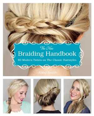 Download The New Braiding Handbook - 60 Modern Twists on the Classic Hairstyle
